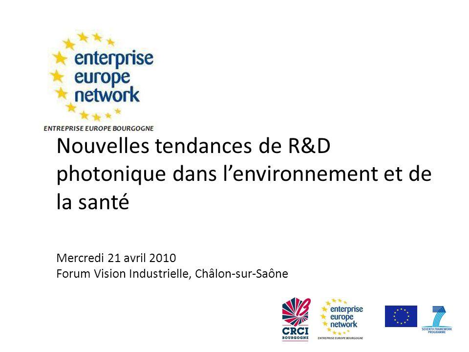 Nouvelles tendances de R&D photonique dans lenvironnement et de la santé Mercredi 21 avril 2010 Forum Vision Industrielle, Châlon-sur-Saône