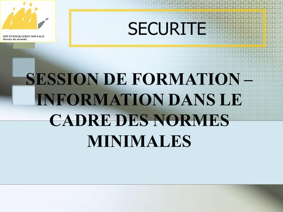 SECURITE SESSION DE FORMATION – INFORMATION DANS LE CADRE DES NORMES MINIMALES