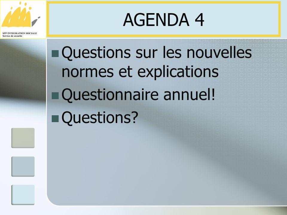 Questions sur les nouvelles normes et explications Questionnaire annuel! Questions AGENDA 4