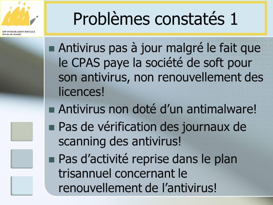 Antivirus pas à jour malgré le fait que le CPAS paye la société de soft pour son antivirus, non renouvellement des licences.
