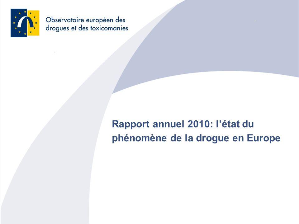 Rapport annuel 2010: létat du phénomène de la drogue en Europe