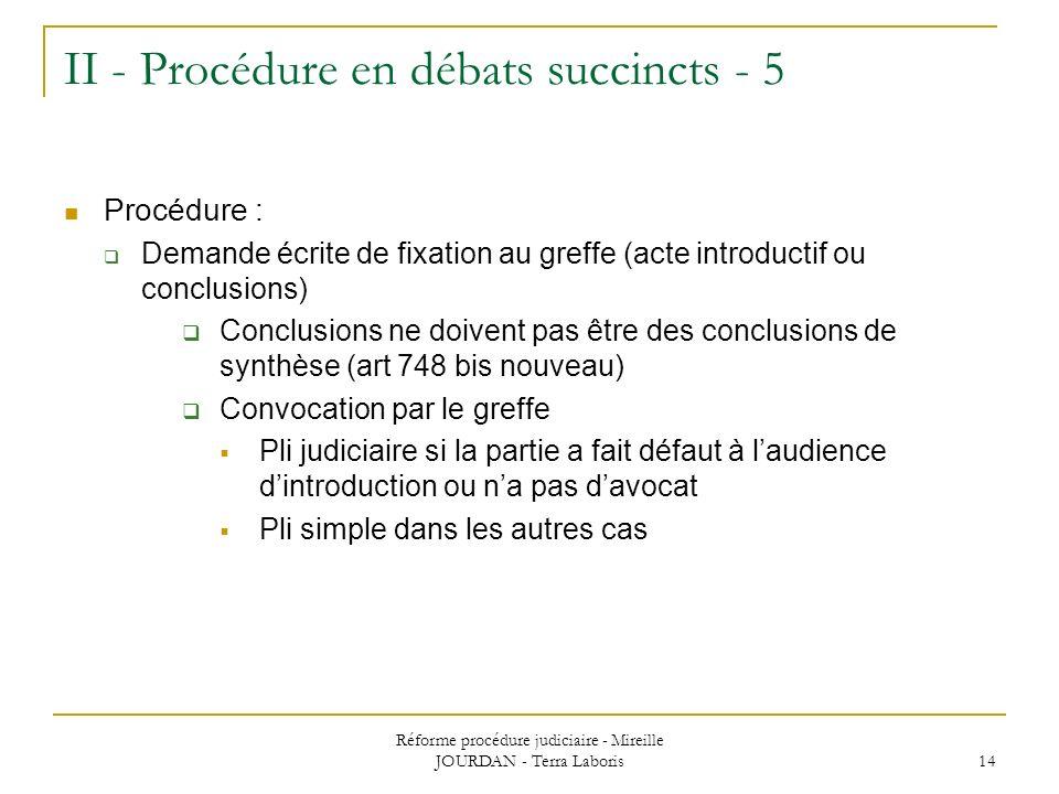 Réforme procédure judiciaire - Mireille JOURDAN - Terra Laboris 14 II - Procédure en débats succincts - 5 Procédure : Demande écrite de fixation au gr