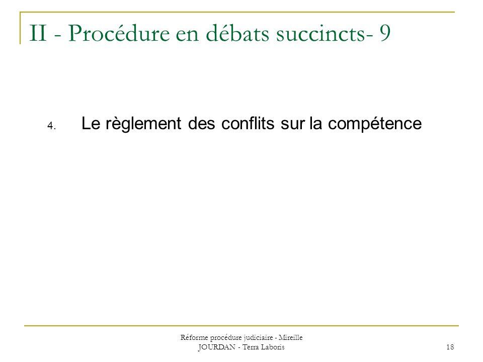 Réforme procédure judiciaire - Mireille JOURDAN - Terra Laboris 18 II - Procédure en débats succincts- 9 4. Le règlement des conflits sur la compétenc