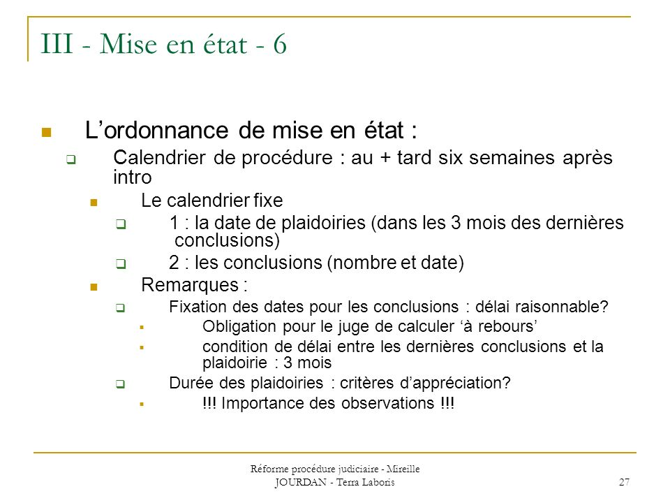 Réforme procédure judiciaire - Mireille JOURDAN - Terra Laboris 27 III - Mise en état - 6 Lordonnance de mise en état : Calendrier de procédure : au +