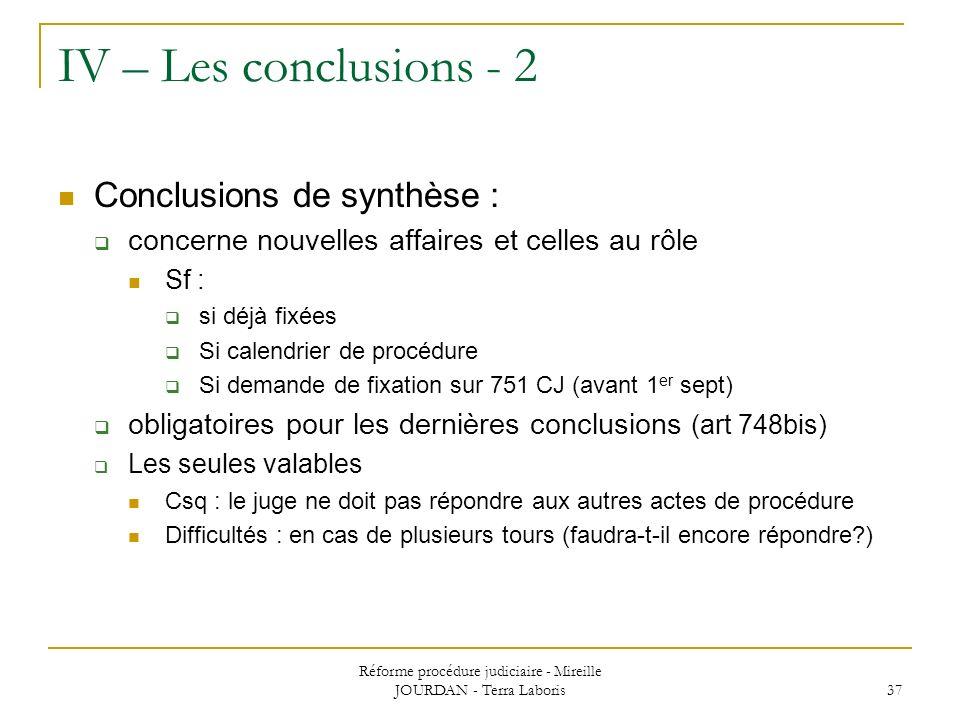 Réforme procédure judiciaire - Mireille JOURDAN - Terra Laboris 37 IV – Les conclusions - 2 Conclusions de synthèse : concerne nouvelles affaires et c