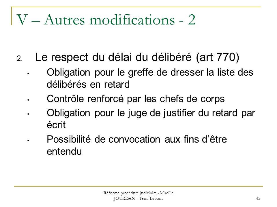 Réforme procédure judiciaire - Mireille JOURDAN - Terra Laboris 42 V – Autres modifications - 2 2. Le respect du délai du délibéré (art 770) Obligatio