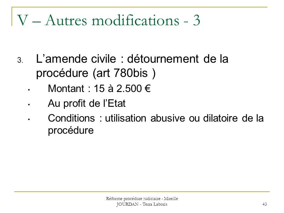 Réforme procédure judiciaire - Mireille JOURDAN - Terra Laboris 43 V – Autres modifications - 3 3. Lamende civile : détournement de la procédure (art
