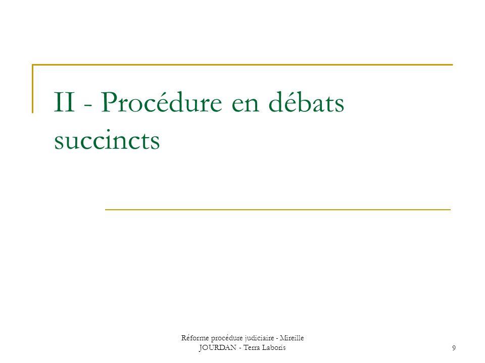 Réforme procédure judiciaire - Mireille JOURDAN - Terra Laboris9 II - Procédure en débats succincts