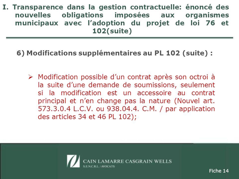 I. Transparence dans la gestion contractuelle: énoncé des nouvelles obligations imposées aux organismes municipaux avec ladoption du projet de loi 76