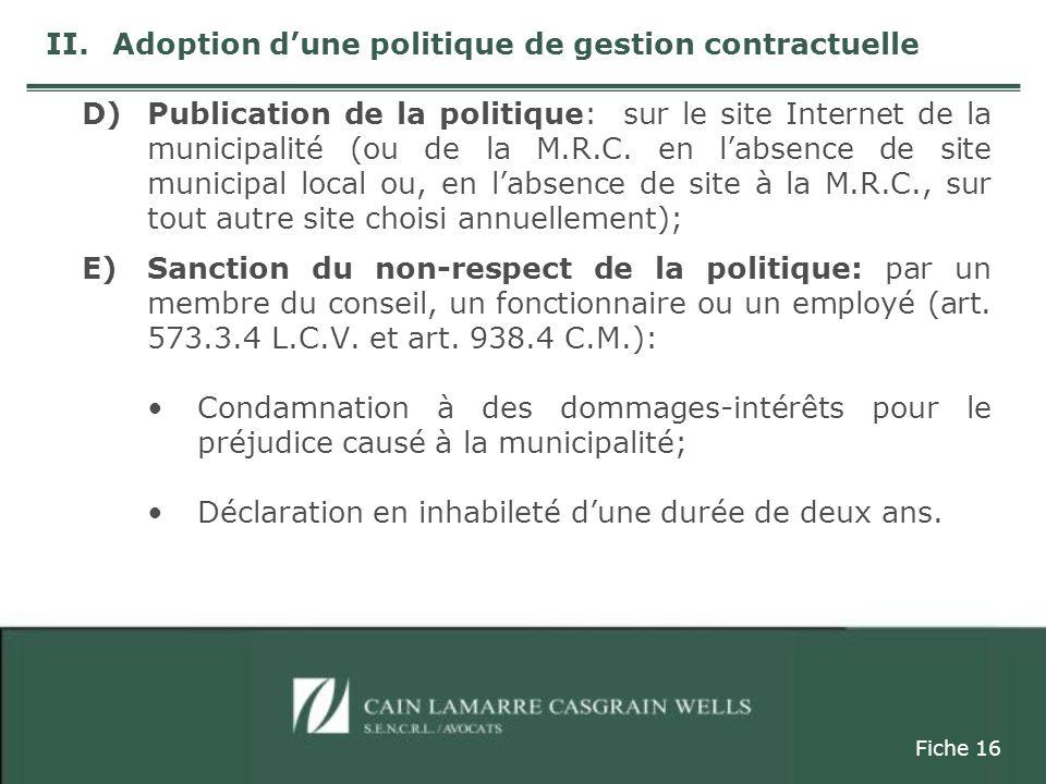 D)Publication de la politique: sur le site Internet de la municipalité (ou de la M.R.C.