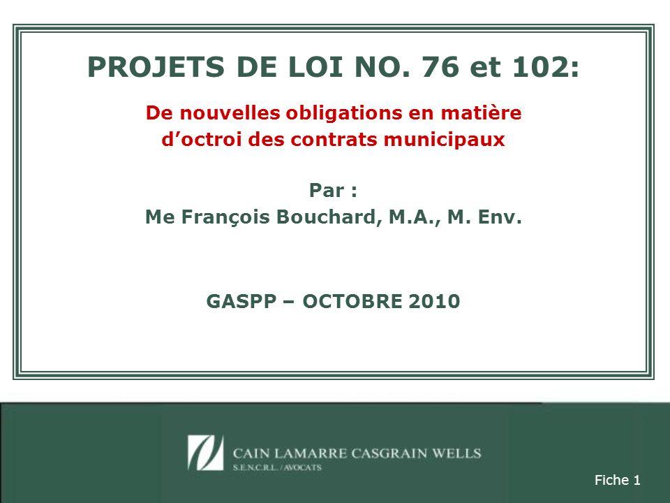 Transparence dans la gestion contractuelle: énoncé des nouvelles obligations imposées aux organismes municipaux avec ladoption des projets de loi 76 et 102; Adoption dune politique de gestion contractuelle.