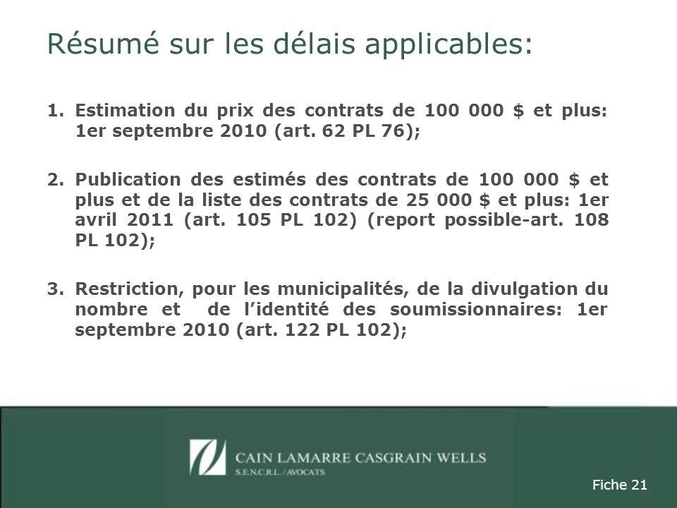 Résumé sur les délais applicables: 1.Estimation du prix des contrats de 100 000 $ et plus: 1er septembre 2010 (art.