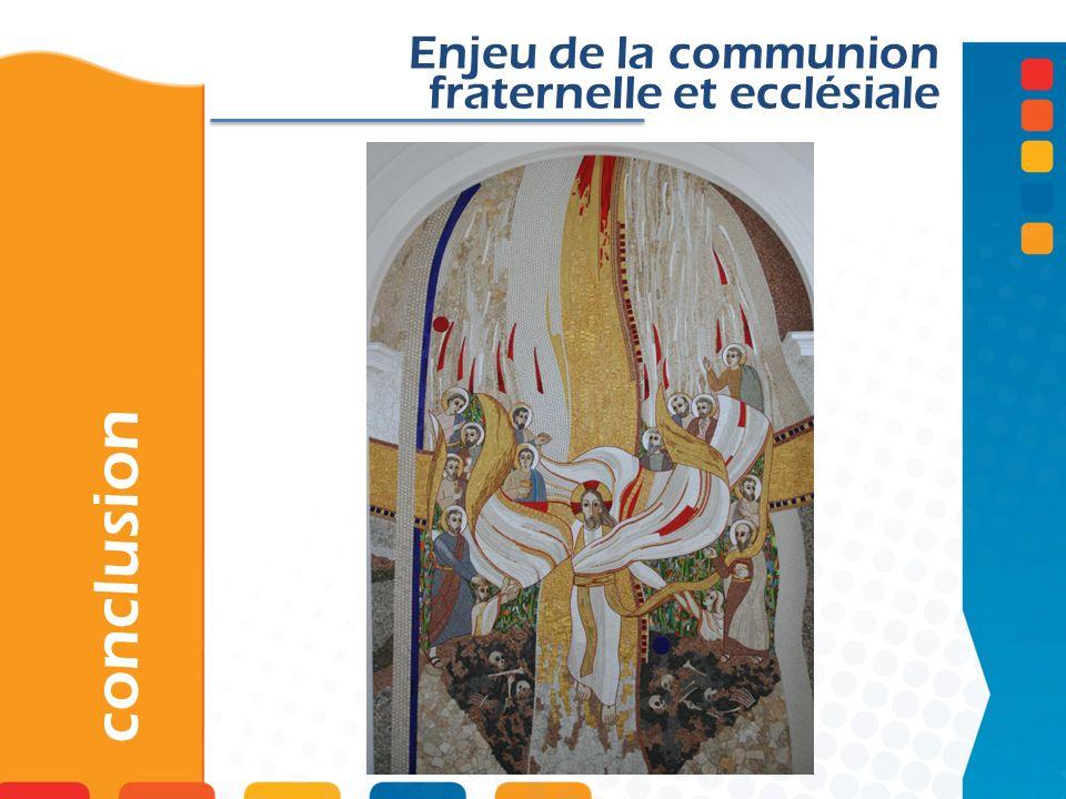 conclusion Enjeu de la communion fraternelle et ecclésiale