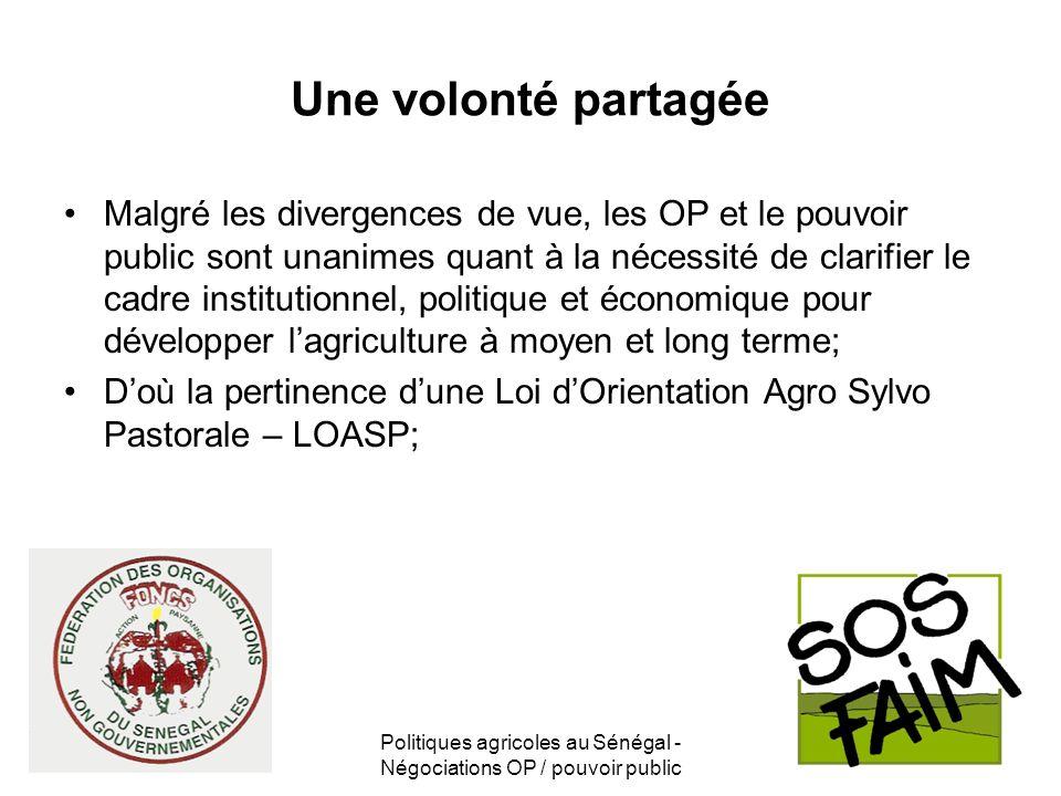 Politiques agricoles au Sénégal - Négociations OP / pouvoir public Une volonté partagée Malgré les divergences de vue, les OP et le pouvoir public son