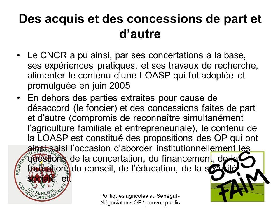 Politiques agricoles au Sénégal - Négociations OP / pouvoir public Des acquis et des concessions de part et dautre Le CNCR a pu ainsi, par ses concert