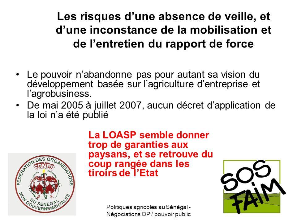 Politiques agricoles au Sénégal - Négociations OP / pouvoir public Les risques dune absence de veille, et dune inconstance de la mobilisation et de le