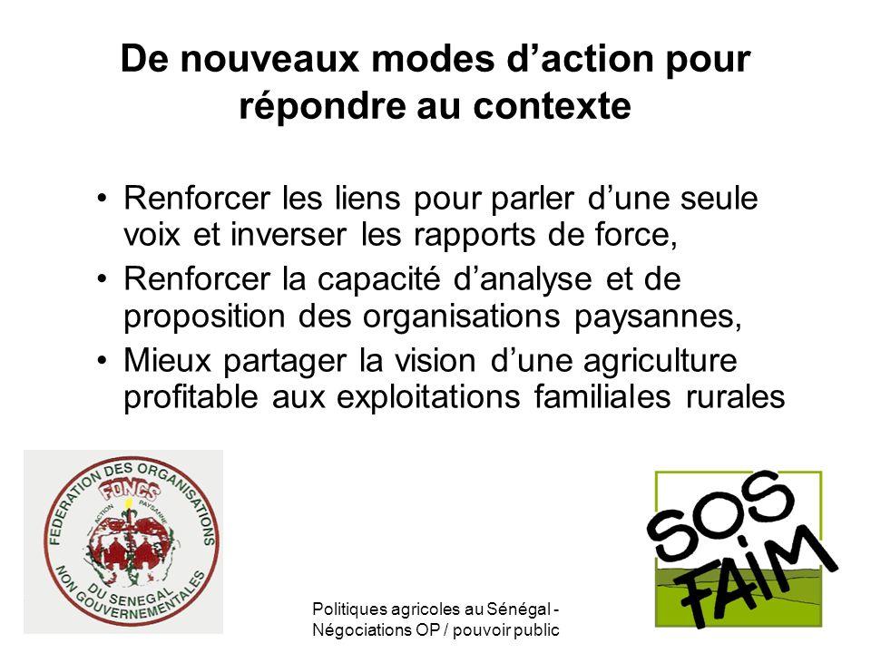 Politiques agricoles au Sénégal - Négociations OP / pouvoir public De nouveaux modes daction pour répondre au contexte Renforcer les liens pour parler