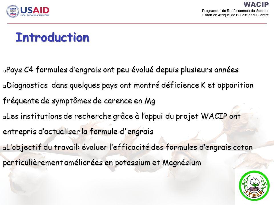 WACIP Programme de Renforcement du Secteur Coton en Afrique de lOuest et du Centre Introduction Pays C4 formules dengrais ont peu évolué depuis plusie