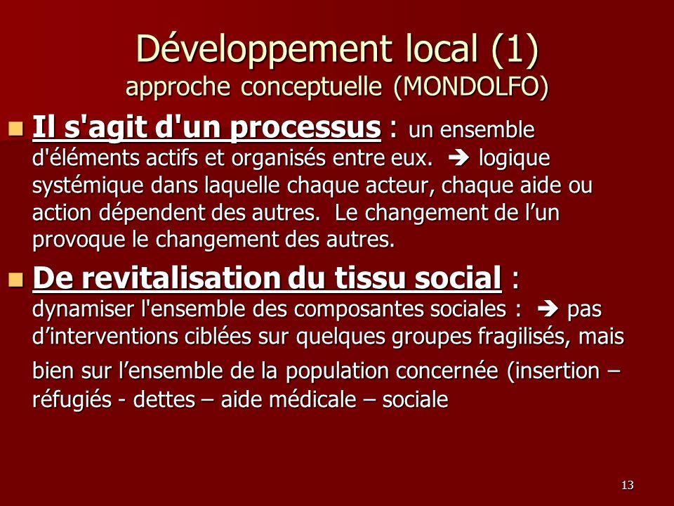 13 Il s'agit d'un processus : un ensemble d'éléments actifs et organisés entre eux. logique systémique dans laquelle chaque acteur, chaque aide ou act