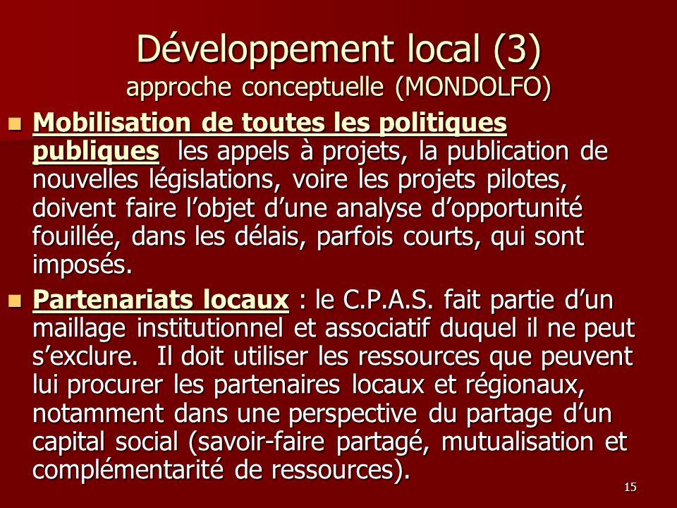 15 Mobilisation de toutes les politiques publiques les appels à projets, la publication de nouvelles législations, voire les projets pilotes, doivent