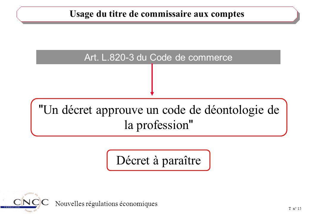 T n° 14 Nouvelles régulations économiques Art. L.820-2 du Code de commerce