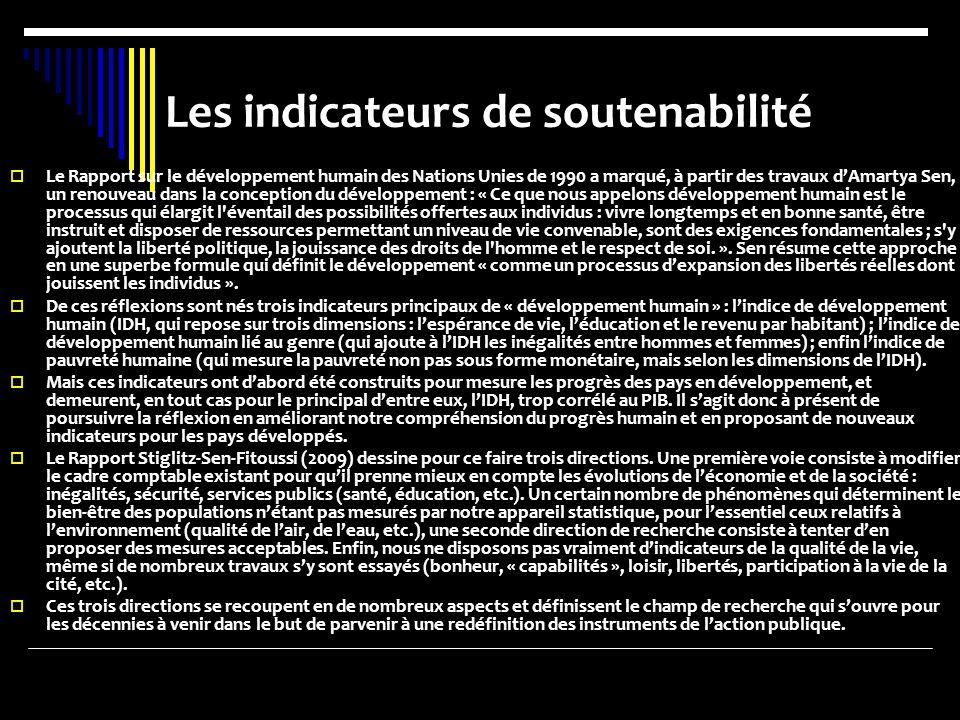 Les indicateurs de soutenabilité Le Rapport sur le développement humain des Nations Unies de 1990 a marqué, à partir des travaux dAmartya Sen, un reno