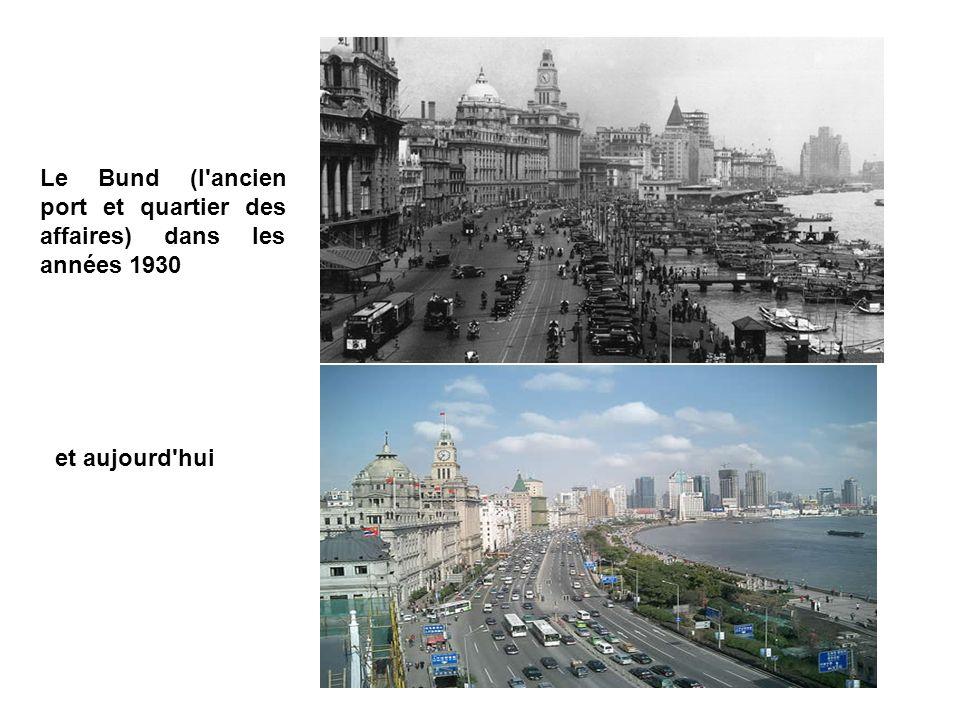 Le Bund (l ancien port et quartier des affaires) dans les années 1930 et aujourd hui