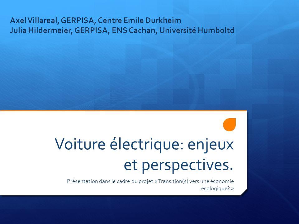 Voiture électrique: enjeux et perspectives. Présentation dans le cadre du projet « Transition(s) vers une économie écologique? » Axel Villareal, GERPI