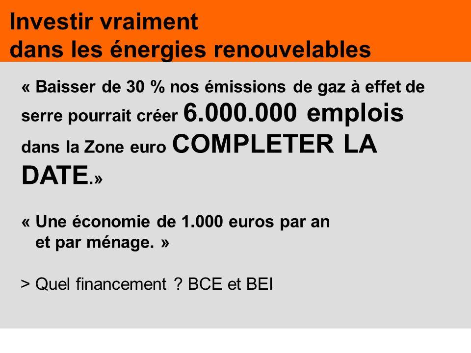 49 Investir vraiment dans les énergies renouvelables « Baisser de 30 % nos émissions de gaz à effet de serre pourrait créer 6.000.000 emplois dans la