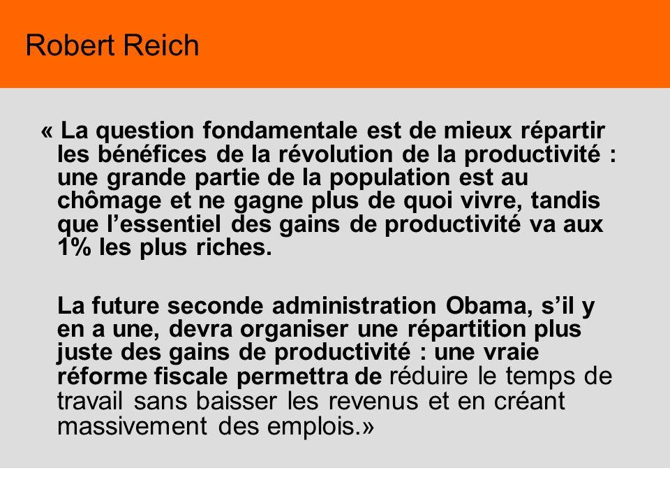 62 « La question fondamentale est de mieux répartir les bénéfices de la révolution de la productivité : une grande partie de la population est au chôm