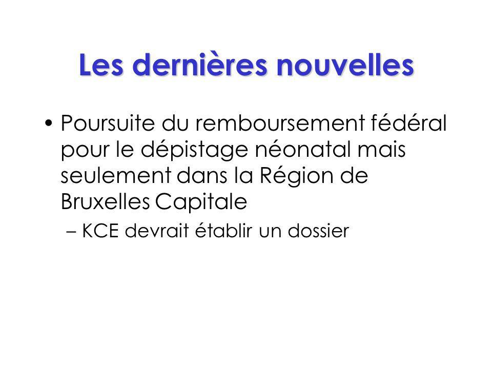 Les dernières nouvelles Poursuite du remboursement fédéral pour le dépistage néonatal mais seulement dans la Région de Bruxelles Capitale –KCE devrait établir un dossier