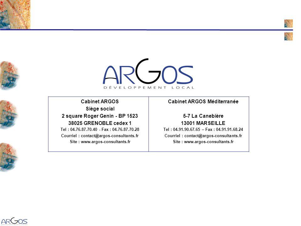 62 Cabinet ARGOS Siège social 2 square Roger Genin - BP 1523 38025 GRENOBLE cedex 1 Tel : 04.76.87.70.40 - Fax : 04.76.87.70.28 Courriel : contact@argos-consultants.fr Site : www.argos-consultants.fr Cabinet ARGOS Méditerranée 5-7 La Canebière 13001 MARSEILLE Tel : 04.91.90.67.65 – Fax : 04.91.91.68.24 Courriel : contact@argos-consultants.fr Site : www.argos-consultants.fr