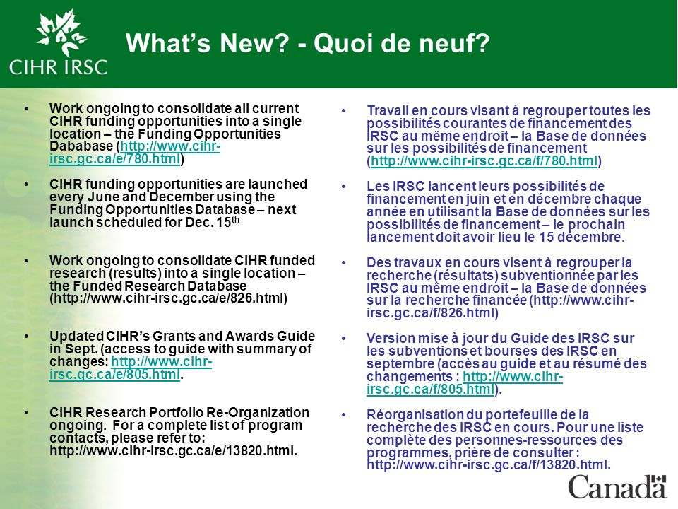 Whats New? - Quoi de neuf? Work ongoing to consolidate all current CIHR funding opportunities into a single location – the Funding Opportunities Dabab
