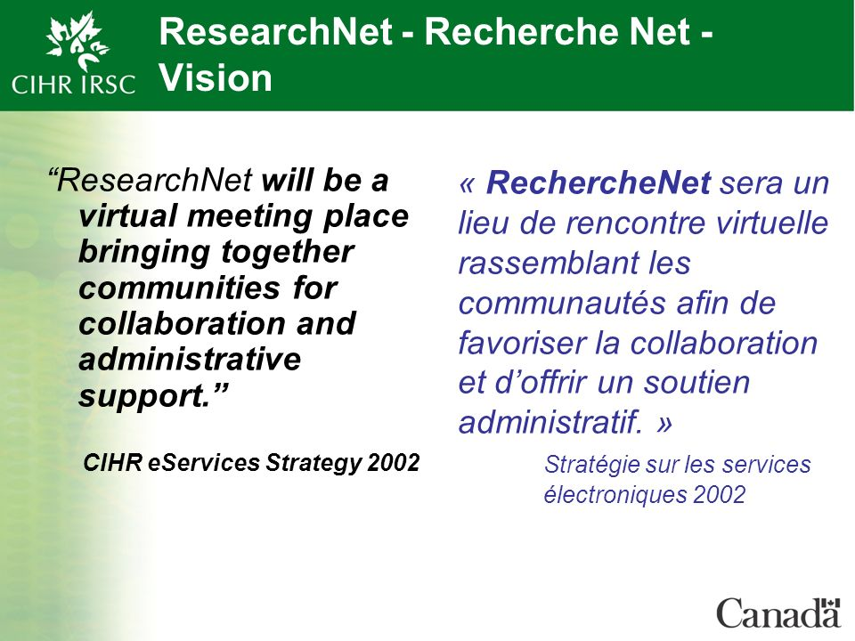 ResearchNet - Recherche Net - Vision ResearchNet will be a virtual meeting place bringing together communities for collaboration and administrative su
