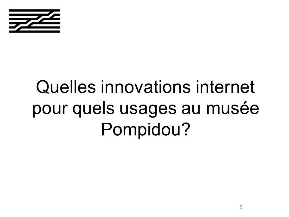 5 Quelles innovations internet pour quels usages au musée Pompidou