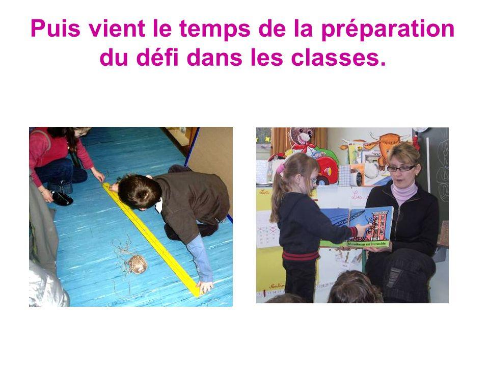 Puis vient le temps de la préparation du défi dans les classes.