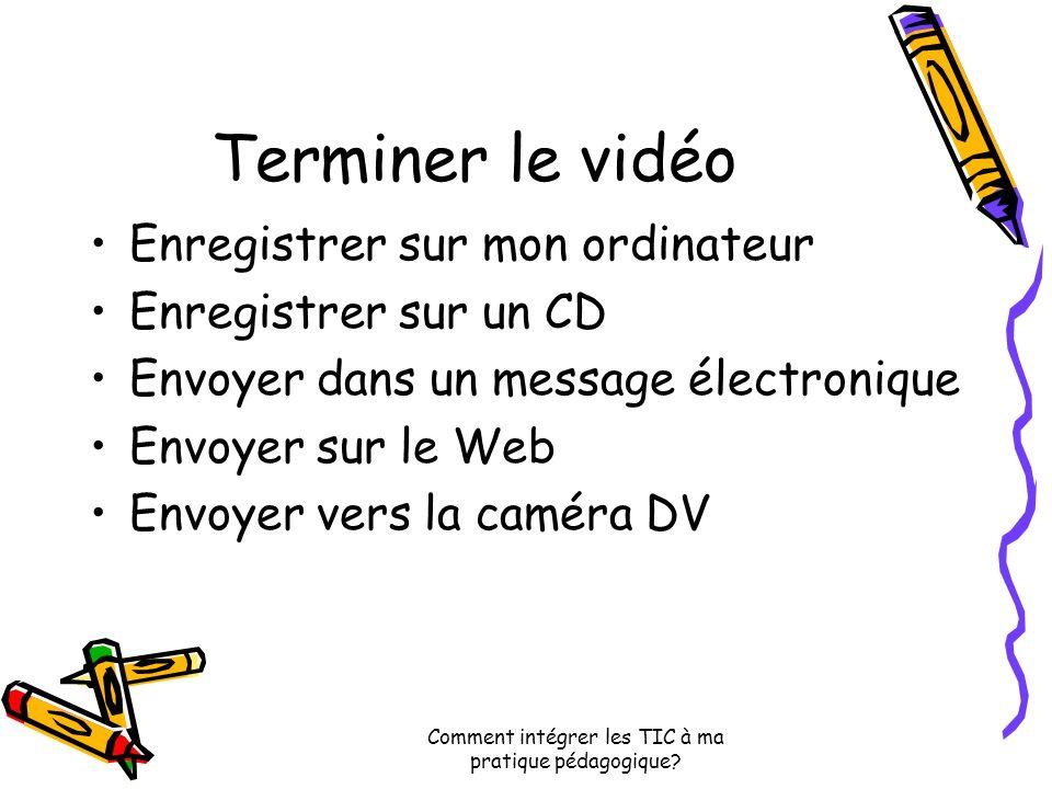 Comment intégrer les TIC à ma pratique pédagogique.