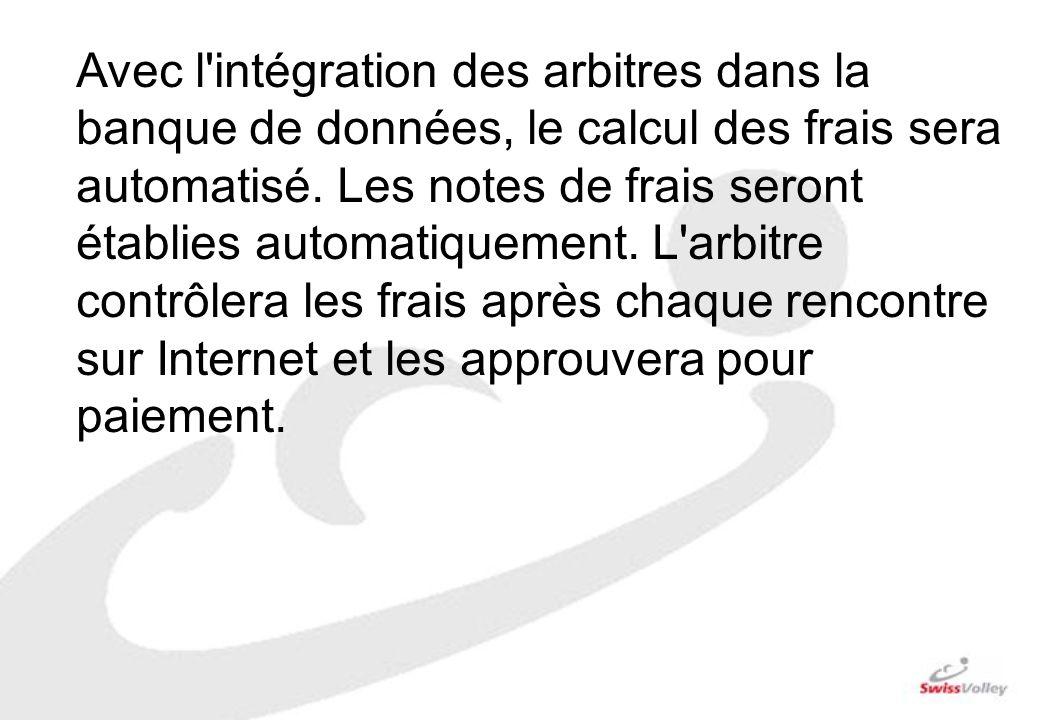 Avec l intégration des arbitres dans la banque de données, le calcul des frais sera automatisé.