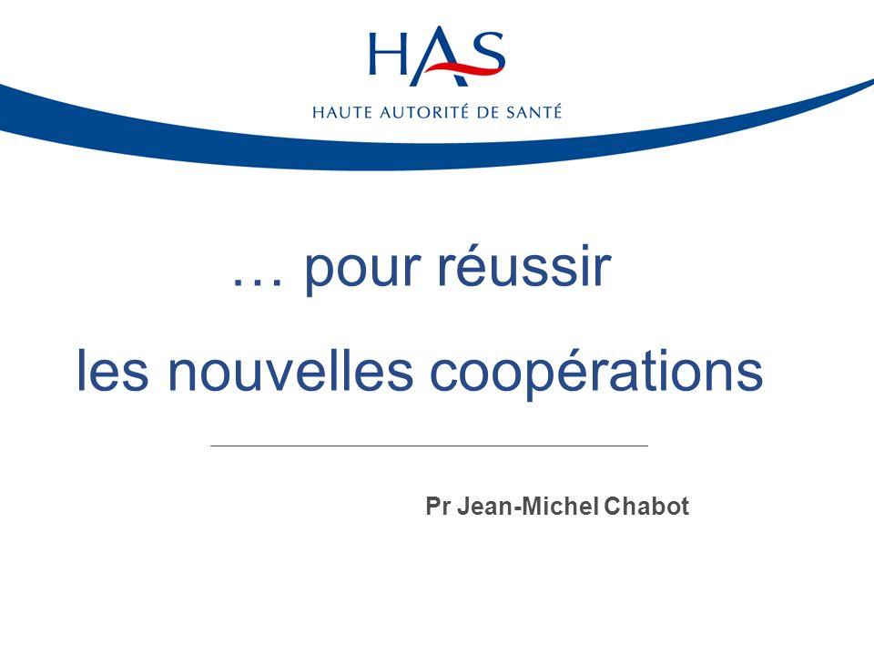 Pr Jean-Michel Chabot … pour réussir les nouvelles coopérations