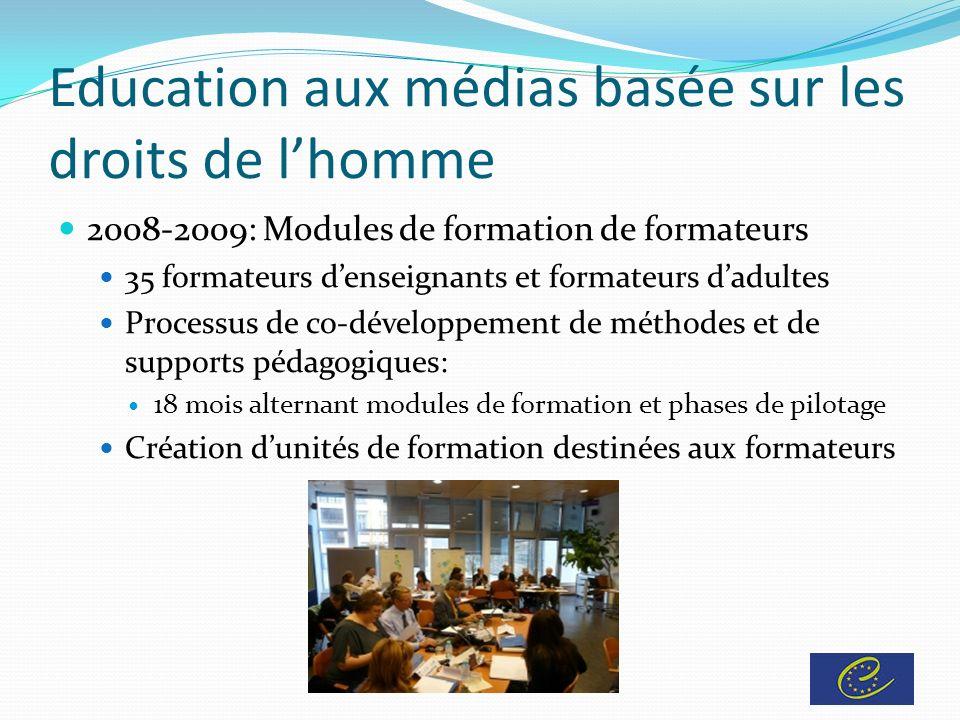 Objectif des modules Développer de nouvelles connaissances sur lutilisation des nouveaux médias par les jeunes, sur leur consommation et leur production de contenus: Web 2.0, médias et réseaux sociaux, jeux en ligne, plateformes,… en relation avec droits de lHomme.