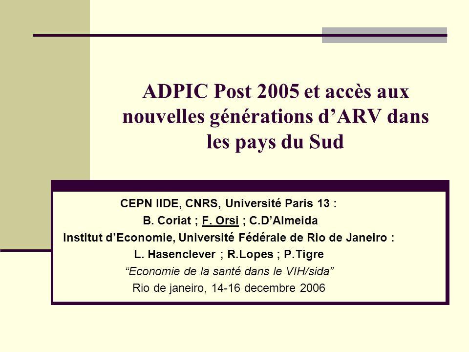 ADPIC Post 2005 et accès aux nouvelles générations dARV dans les pays du Sud CEPN IIDE, CNRS, Université Paris 13 : B.