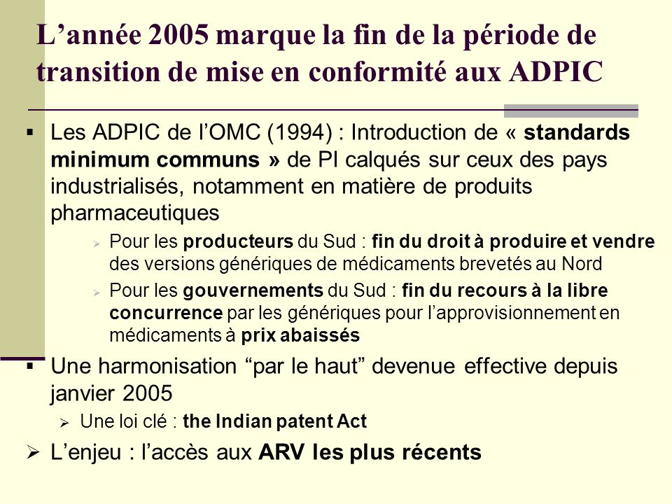 … Au moment où le besoin en ARV de nouvelles générations saccroît au Sud Les nouvelles recommandations de lOMS (Juin 2006).