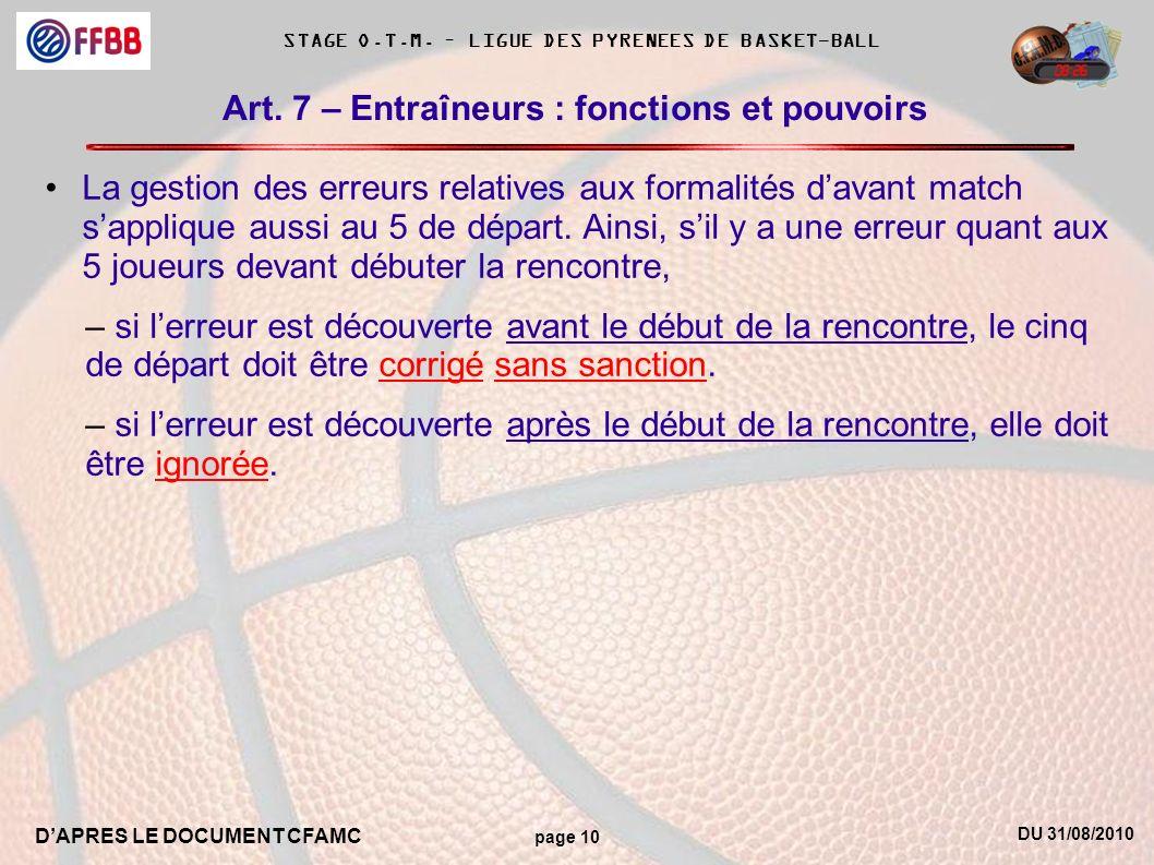 DU 31/08/2010 DAPRES LE DOCUMENT CFAMC page 10 STAGE O.T.M. – LIGUE DES PYRENEES DE BASKET-BALL Art. 7 – Entraîneurs : fonctions et pouvoirs La gestio