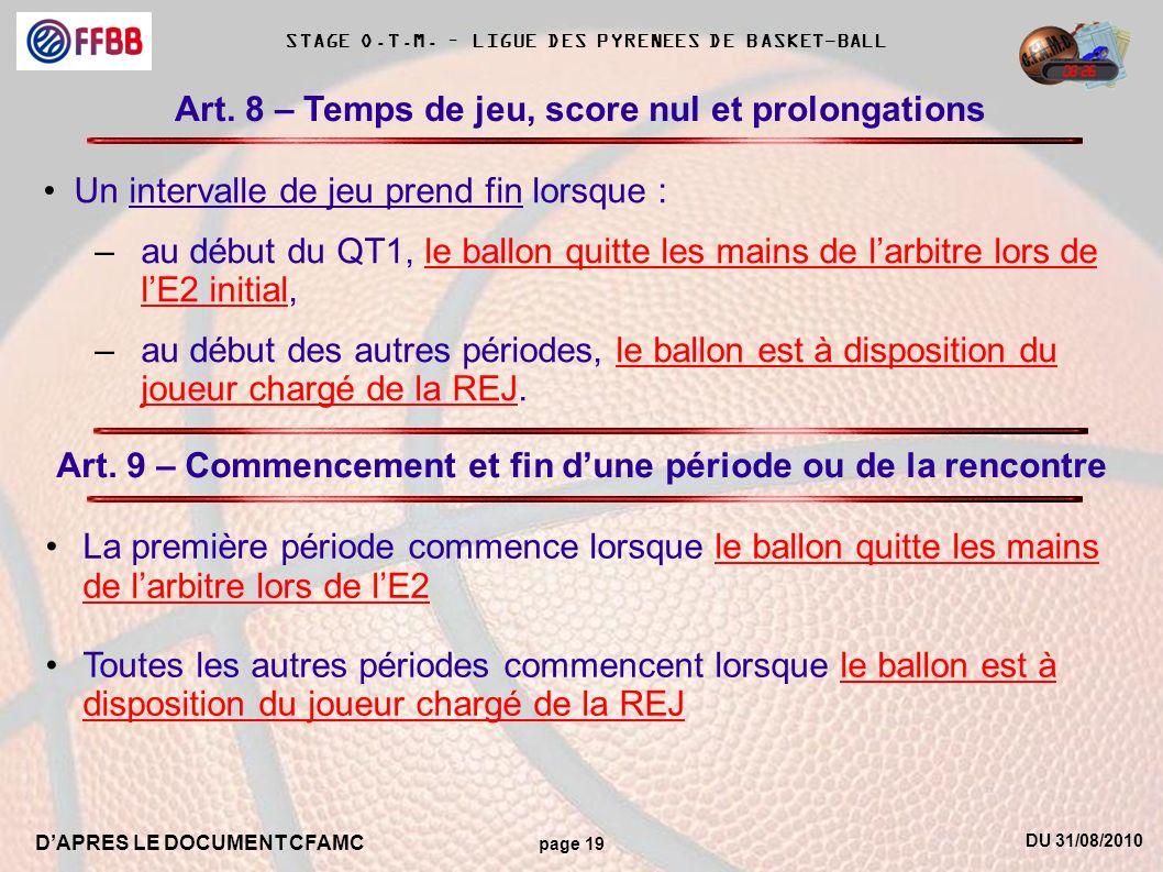 DU 31/08/2010 DAPRES LE DOCUMENT CFAMC page 19 STAGE O.T.M. – LIGUE DES PYRENEES DE BASKET-BALL Art. 8 – Temps de jeu, score nul et prolongations Un i