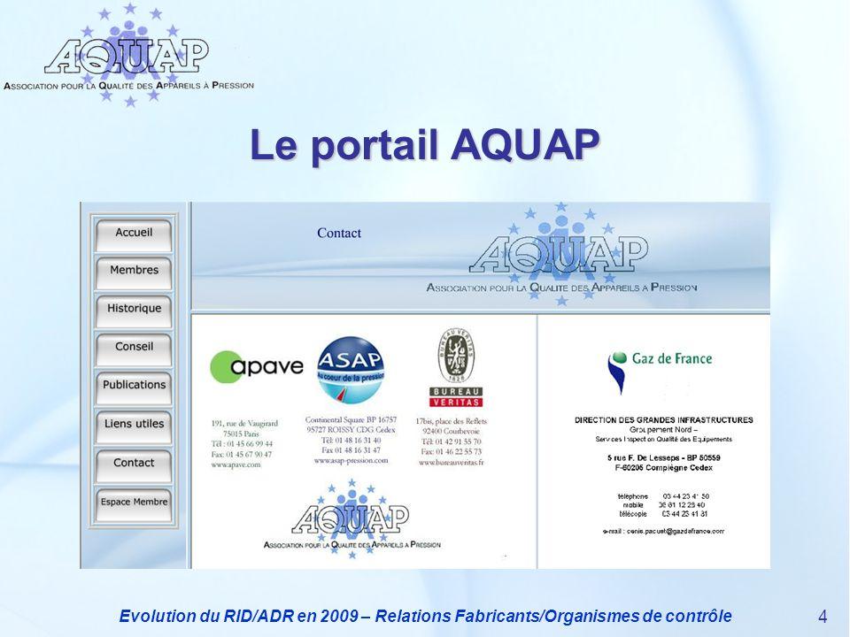 Evolution du RID/ADR en 2009 – Relations Fabricants/Organismes de contrôle 4 Le portail AQUAP