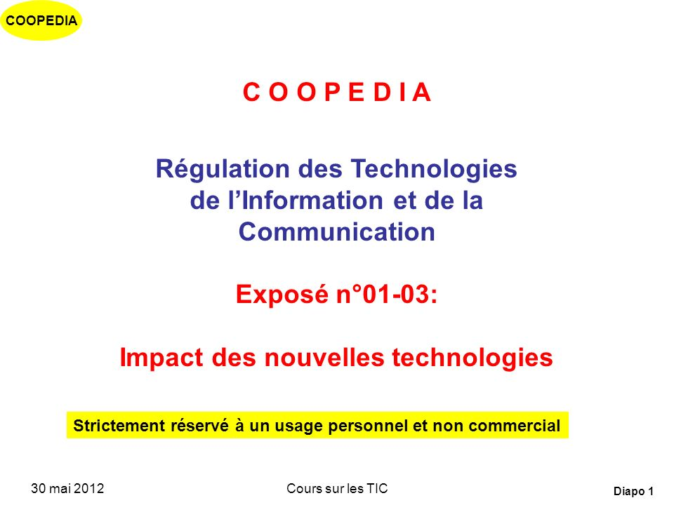 COOPEDIA 30 mai 2012Cours sur les TIC Diapo 31 Key Factors: Economies of scale Economies of scale are an inherent characteristic to the telecom technologies that impacts on solutions, evolution and also now survivability in competition The five dimensions of the economy of scale: By Size of the systems= Larger systems cheaper per unit By Technology capabilities = New technologies with higher capacity By Traffic efficiency with the occupancy = Higher utilization for a given GoS when more servers By customers Density= Quadratic increase with coverage radio By Volume of purchasing = Discount per volume in log scale