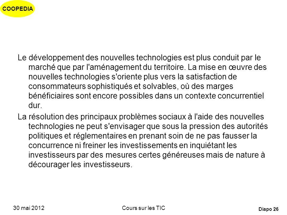 COOPEDIA 30 mai 2012Cours sur les TIC Diapo 25 Impact des nouvelles technologies Accès rapide à une information abondante. Les activités tertiaires so