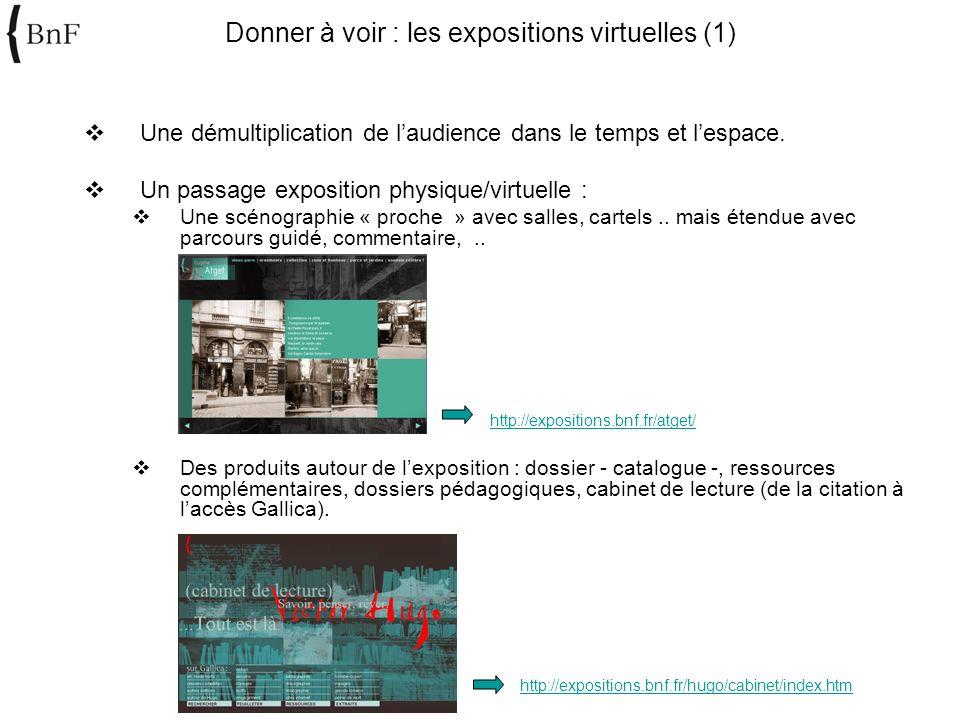 Une démultiplication de laudience dans le temps et lespace. Un passage exposition physique/virtuelle : Une scénographie « proche » avec salles, cartel