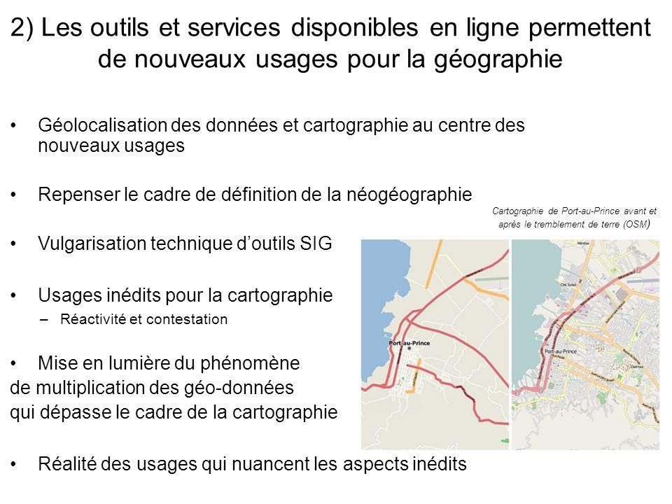 2) Les outils et services disponibles en ligne permettent de nouveaux usages pour la géographie Cartographie de Port-au-Prince avant et après le tremb