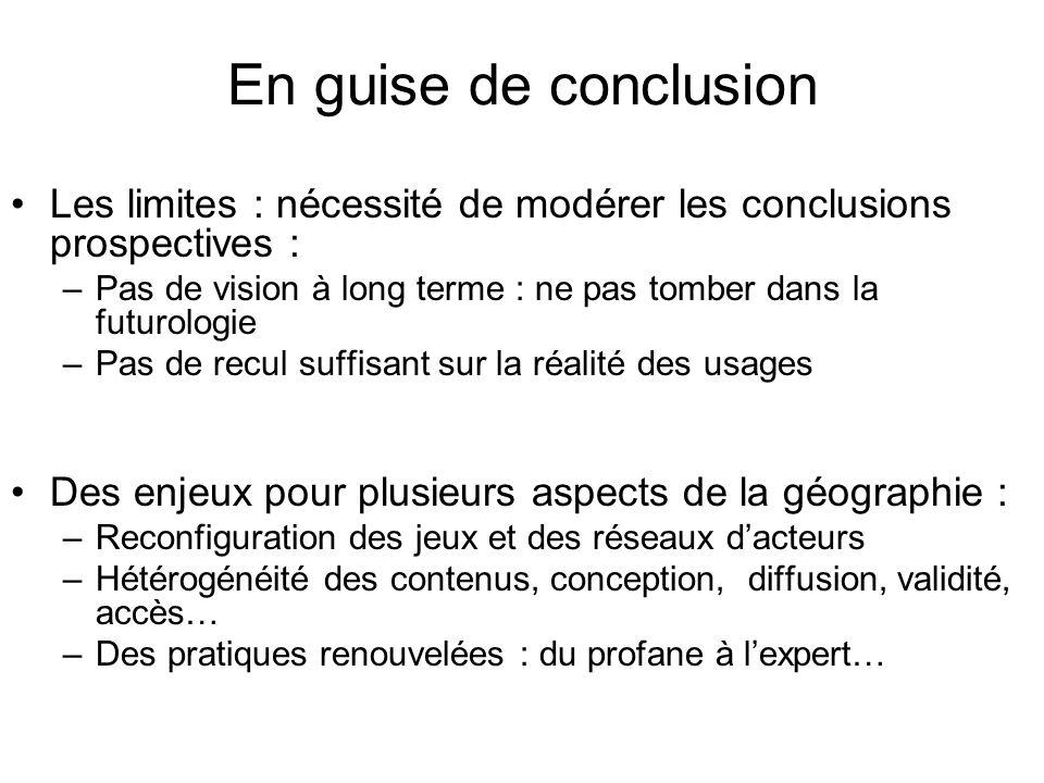 En guise de conclusion Les limites : nécessité de modérer les conclusions prospectives : –Pas de vision à long terme : ne pas tomber dans la futurolog